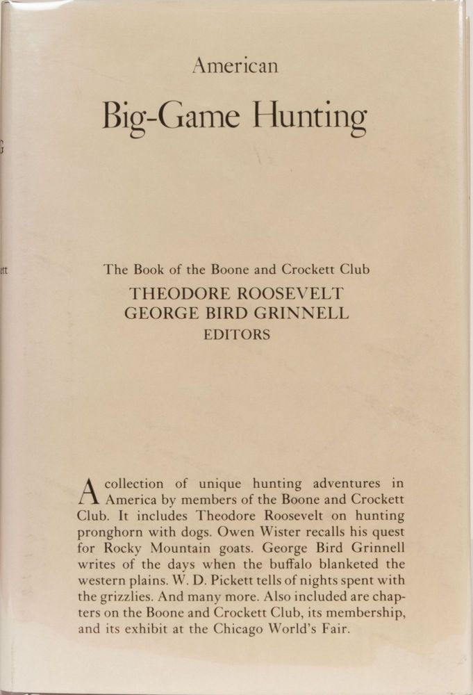 American Big Game Hunting. T. Roosevelt, G. Grinnell.