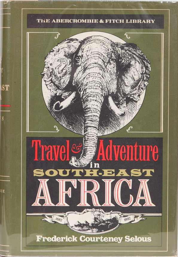 Travel and Adventure in South-East Africa. Frederic Courteney Selous.