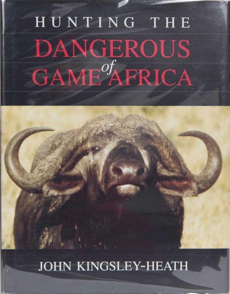Hunting the Dangerous Game of Africa. John Kingsley-Heath.