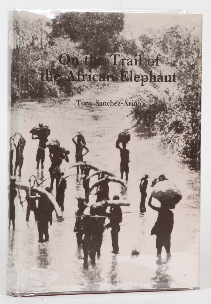 On the Trail of the African Elephant. Tony Sanchez-Arino.