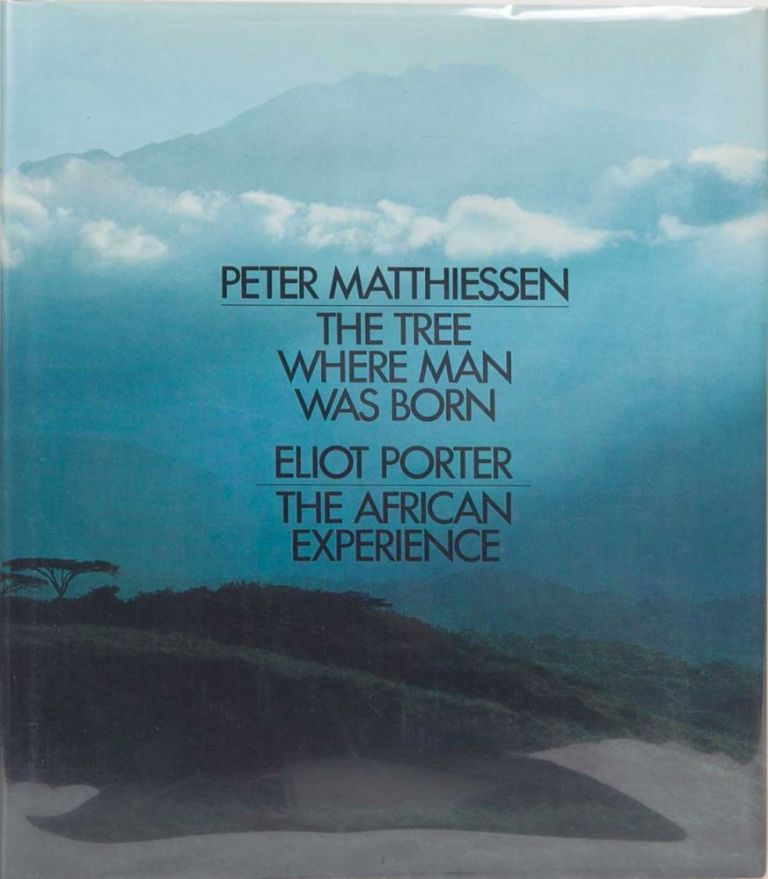 The Tree Where Man Was Born. Peter Matthiessen.