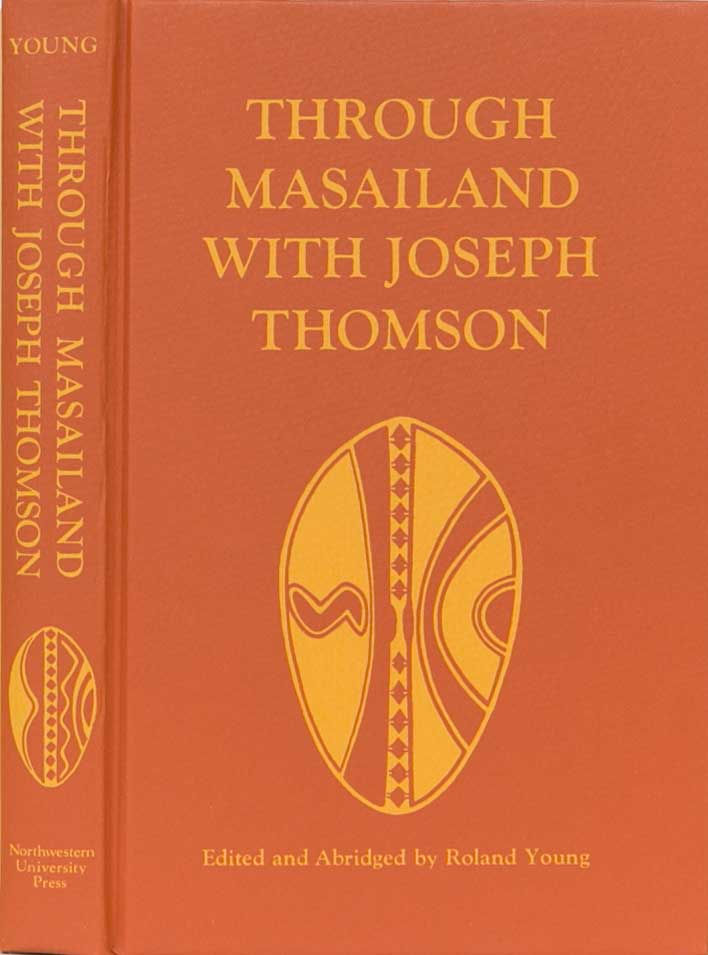 Through Masailand with Joseph Thomson. R. Young.