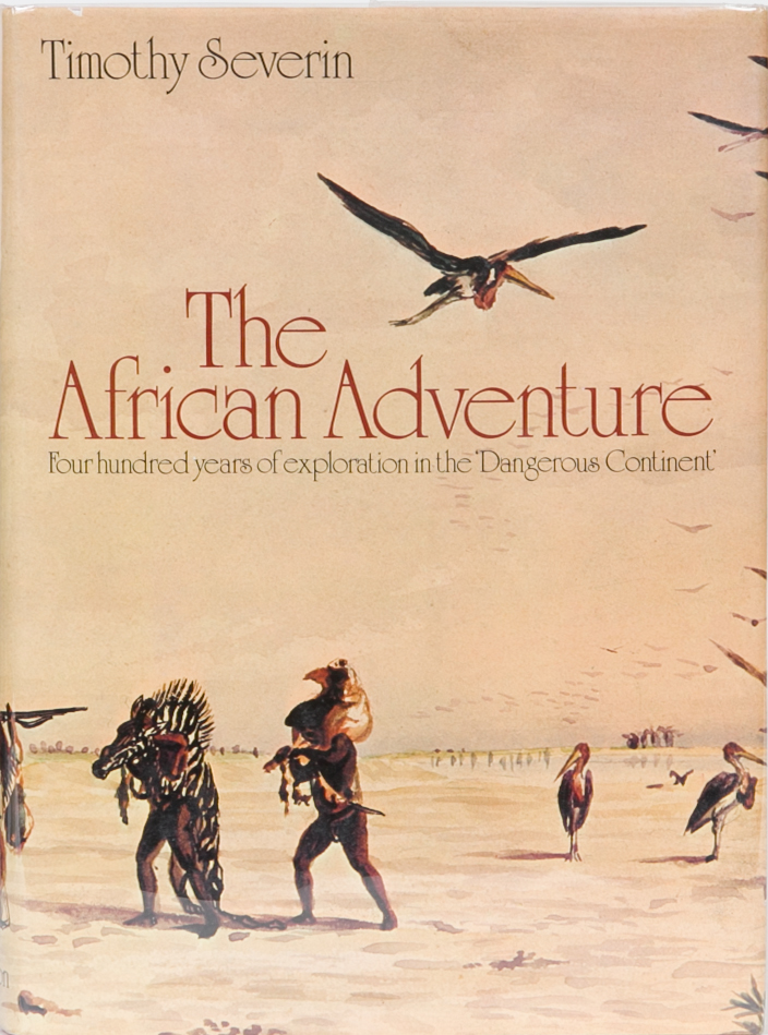 The African Adventure. Timothy Severin.