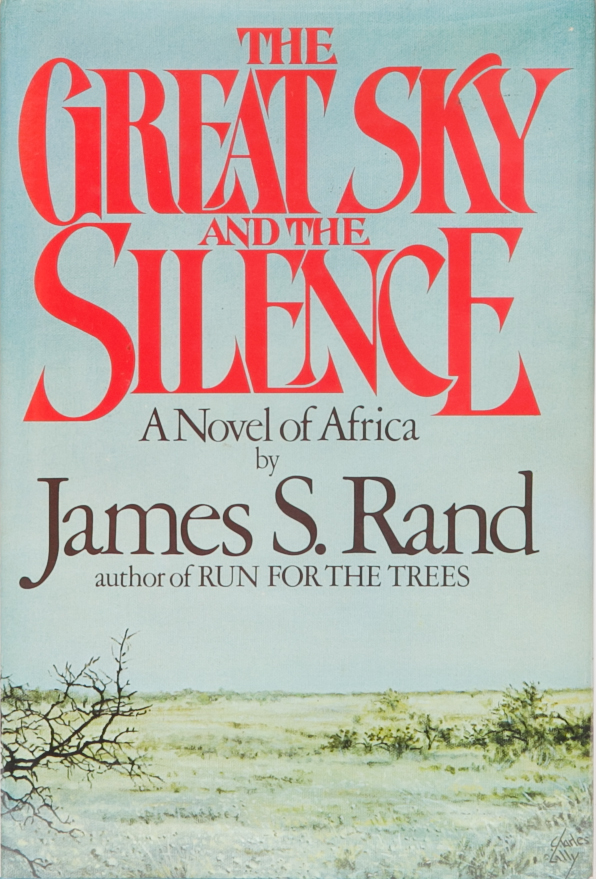 The Great Sky and the Silence. James Rand.