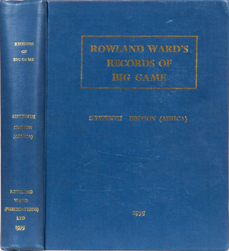 Rowland Ward's Records of Big Game. G. Best.