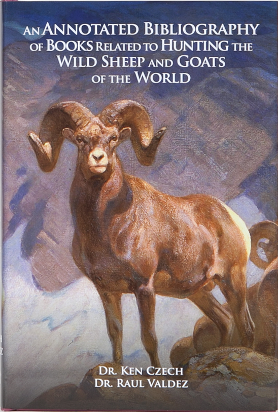 An Annotated Bibiography of Books related to Hunting the Wild Sheep and Goats of the World. K. Czech, R. Valdez.