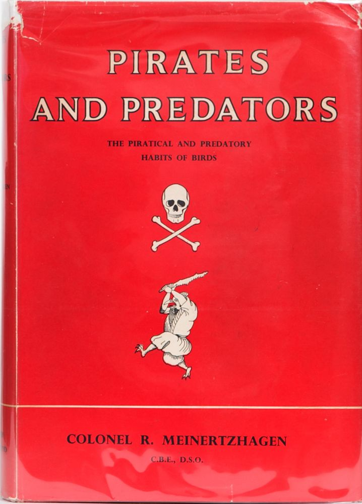 Pirates and Predators. Col R. Meinertzhagen.