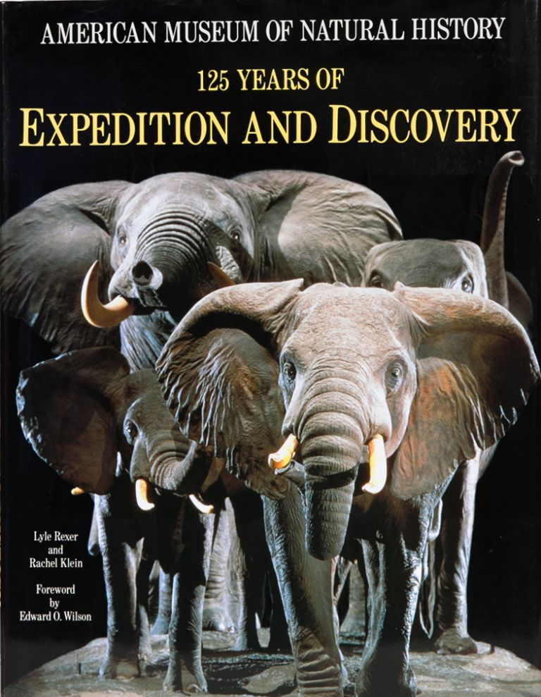 American Museum of Natural History 125 Years of Expedition and Discovery. L. Rexer, R. Klein.