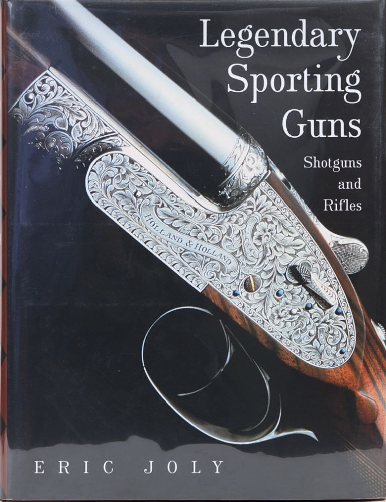 Legendary Sporting Guns. E. Joly.