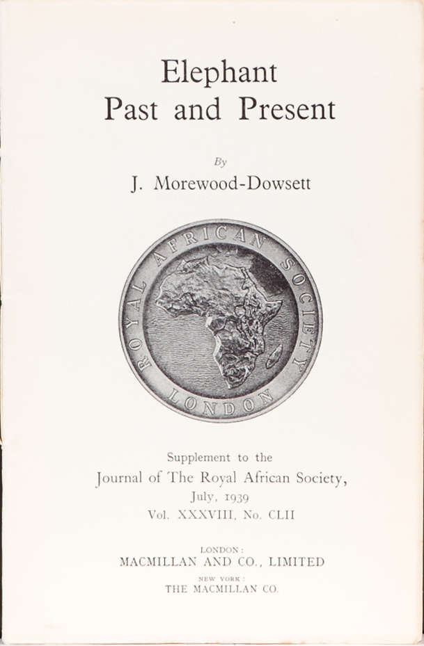 Elephant Past and Present. J. Morewood-Dowsett.