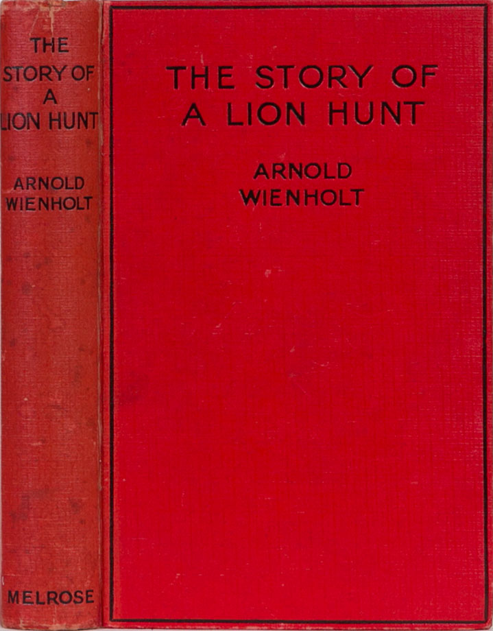 The Story of a Lion Hunt. Arnold Wienholt.