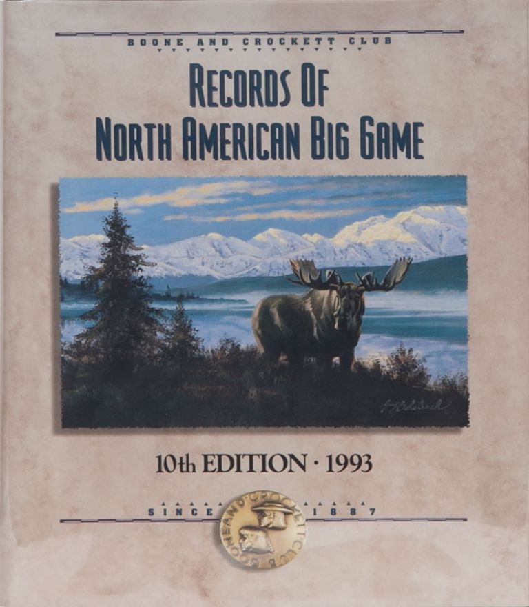 Records of North American Big Game 10th edition 1993. Boone, Reneau Crockett Club, J., S. Reneau.