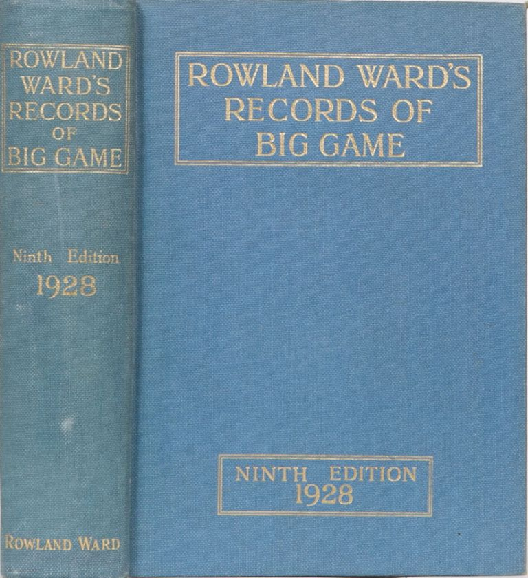 Rowland Ward's Records of Big Game. J. Dollman, J., Burlace.