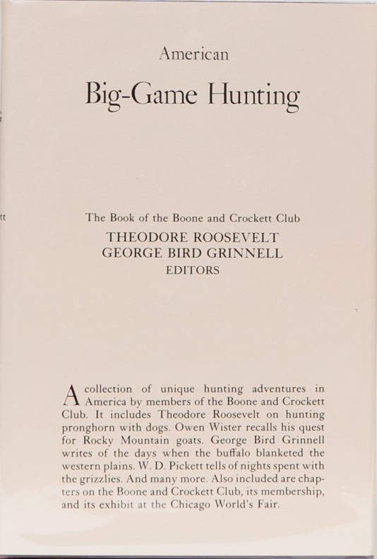 American Big-Game Hunting. Boone, Roosevelt Crockett Club, T., G. Grinnell.