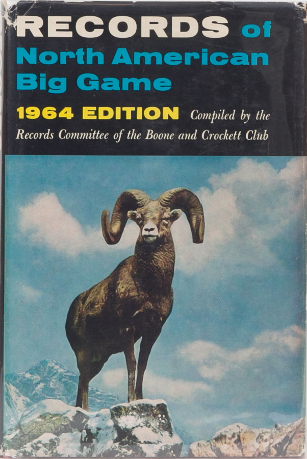 Records of North American Big Game 1964. Boone, Waters R. Chairman Crockett Club.