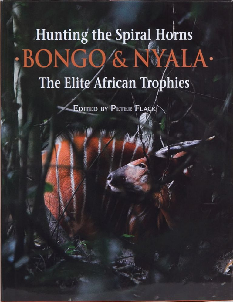 Hunting the Spiral Horns BONGO & NYALA. Peter Flack.