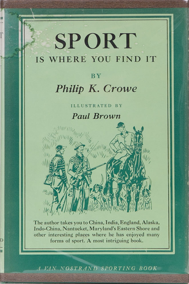 Sport is Where You Find It. Philip A. Crowe.