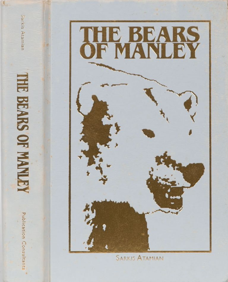 The Bears of Manley. Sarkis Atamian.