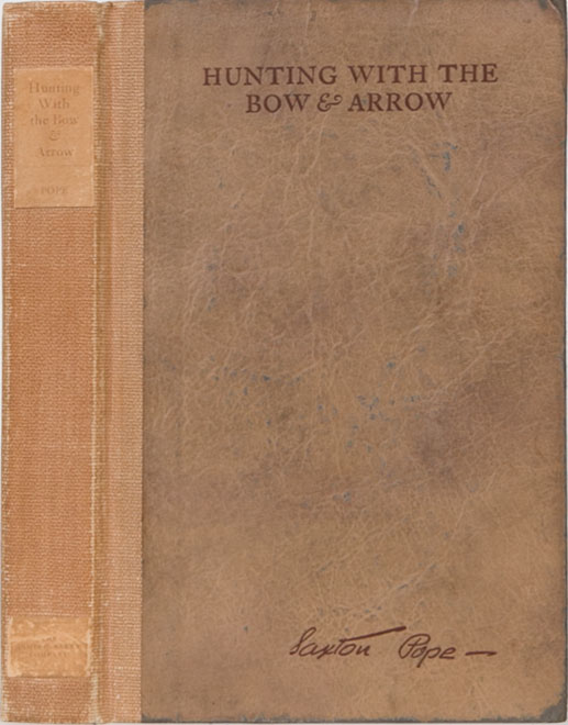 Hunting with the Bow and Arrow. S. Pope.
