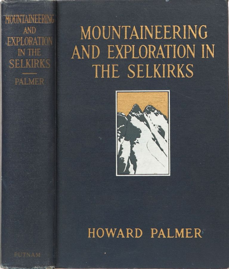 Mountaineering and Exploration in the Selkirks. H. Palmer.