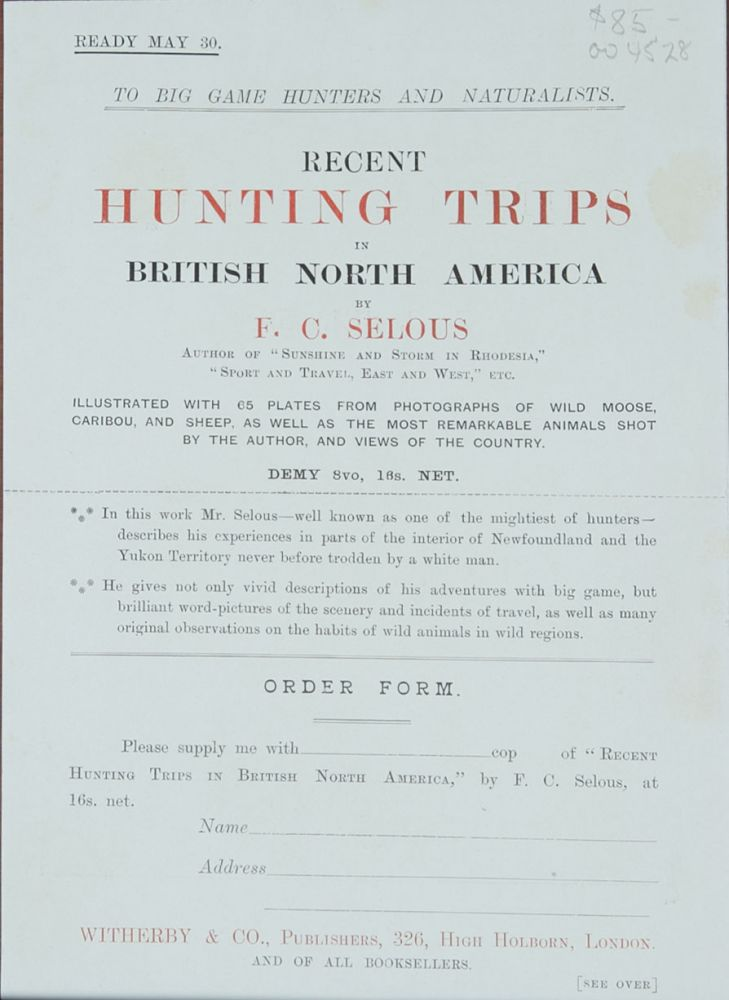 Original Prospectus for Recent Hunting Trips in British North America. F. C. Selous.