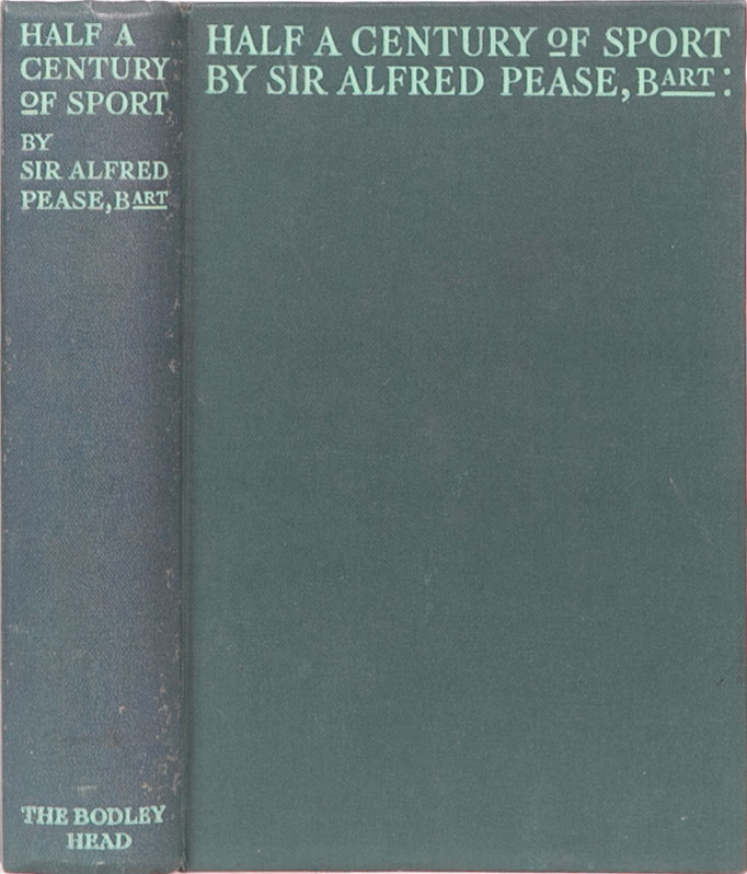 Half a Century of Sport. Alfred E. Pease.