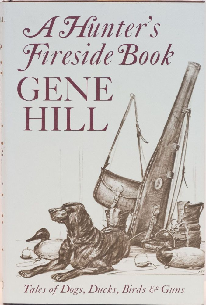 A Hunter's Fireside Book and Mostly Tailfeaters. Gene Hill.