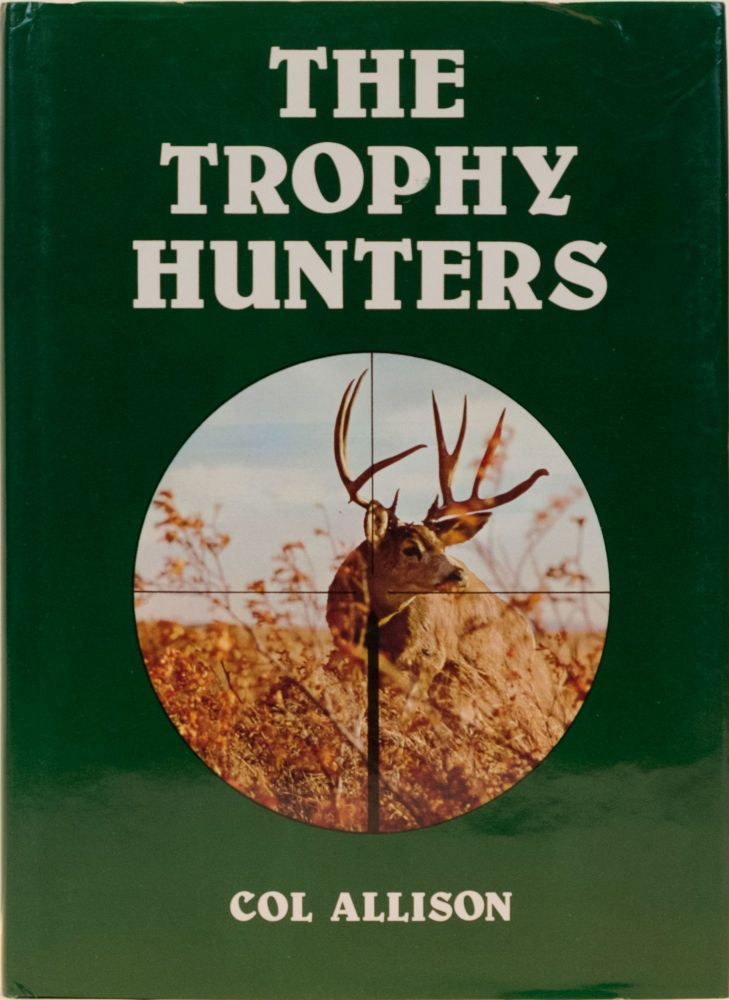 The Trophy Hunters. Col Allison.