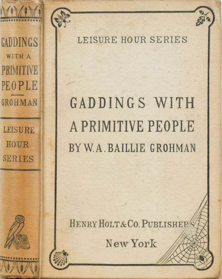 Gaddings with a Primitive People. Baillie-Grohman.