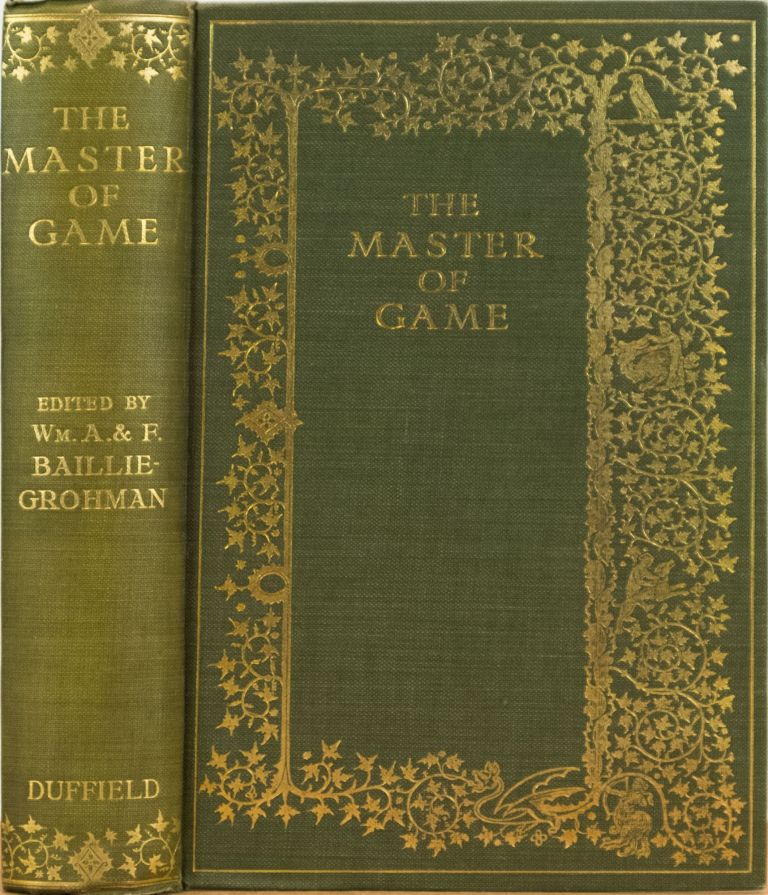 The Master of Game. Wm Baillie-Grohman, F.