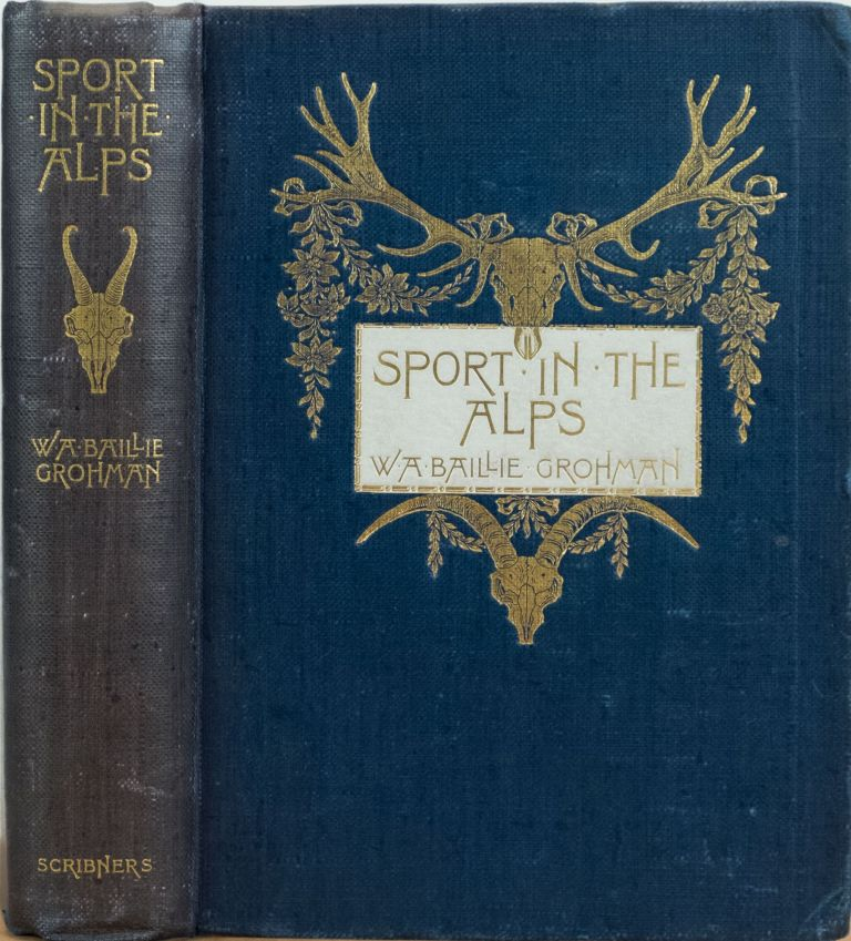 Sport in the Alps. Baillie-Grohman.