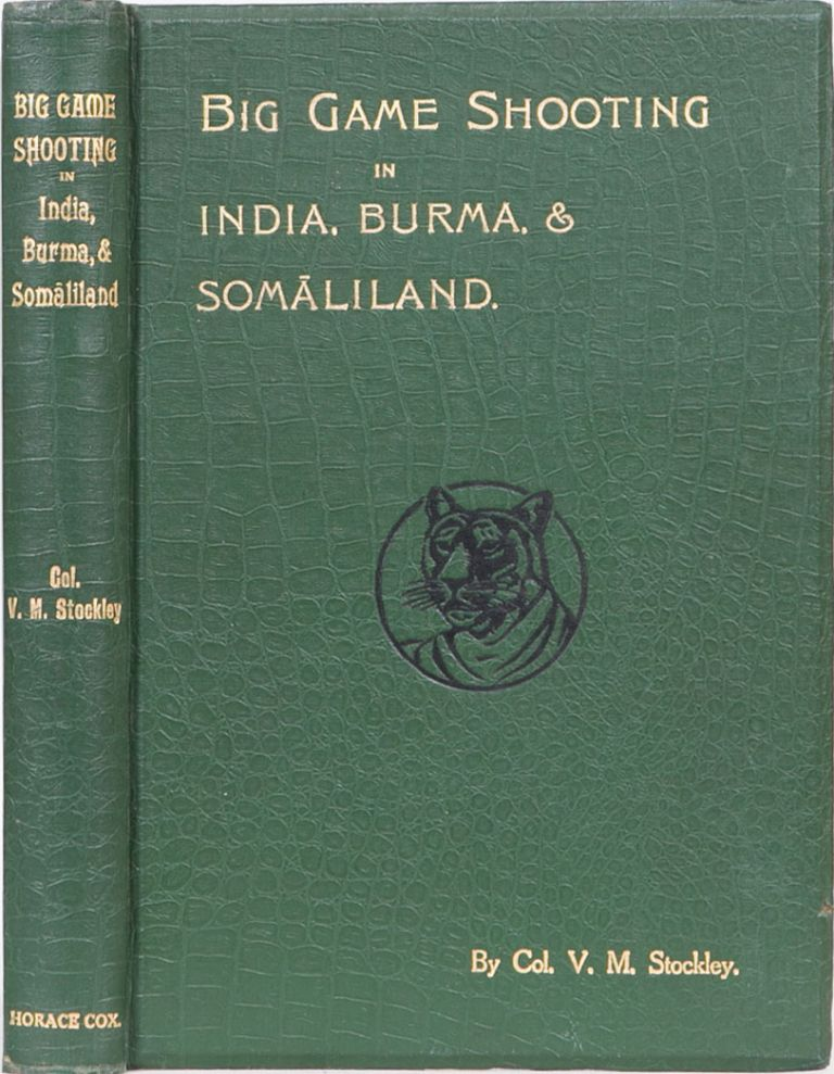 Big Game Shooting in India, Burma, and Somaliland. Col V. M. Stockley.