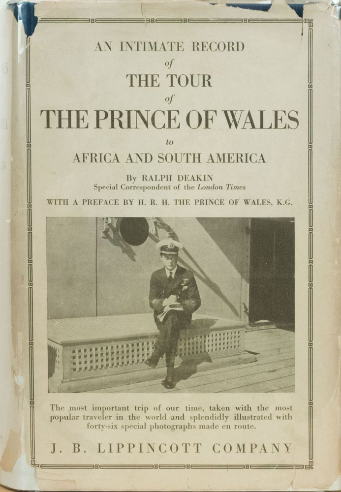 The Tour of the Prince of Wales to Africa and South America. Ralph Deakin.