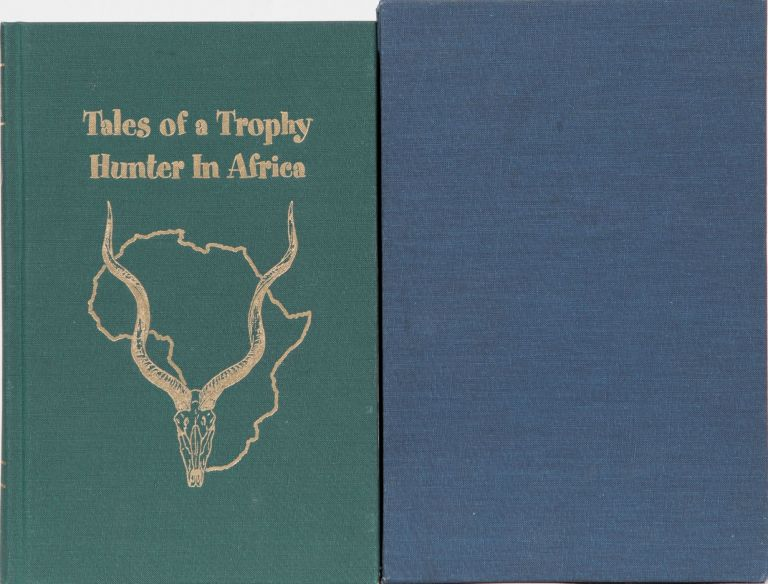 Tales of a Trophy Hunter in Africa. Peter Flack.