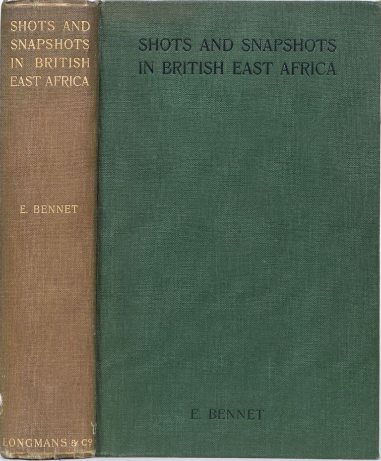 Shots and Snapshots in British East Africa. E. Bennett.
