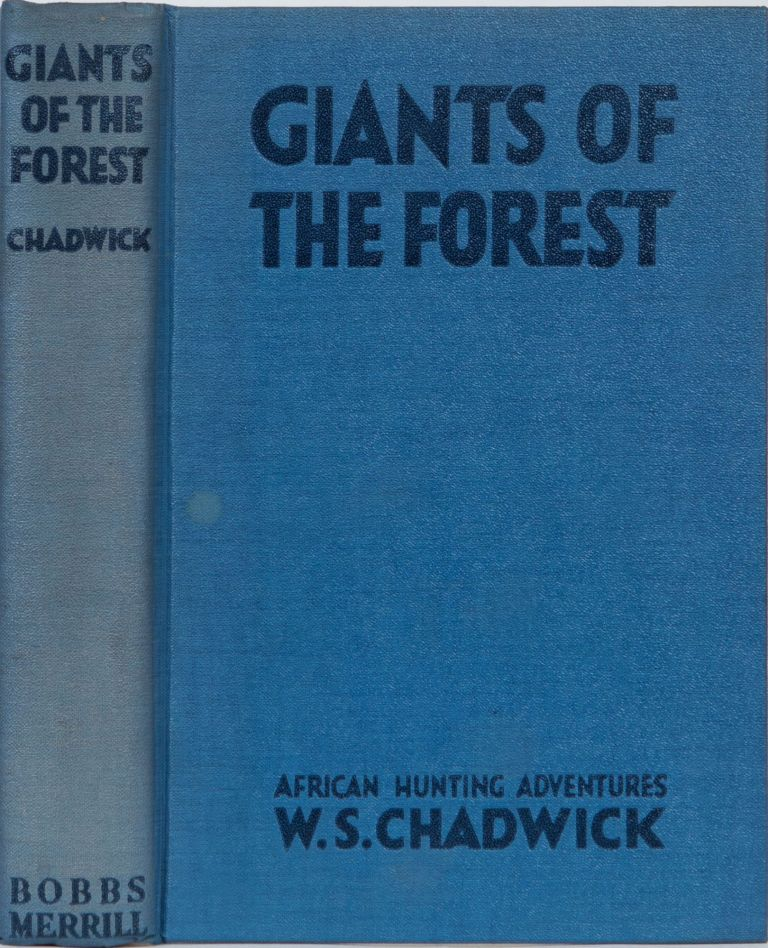Giants of the Forest. W. S. Chadwick.
