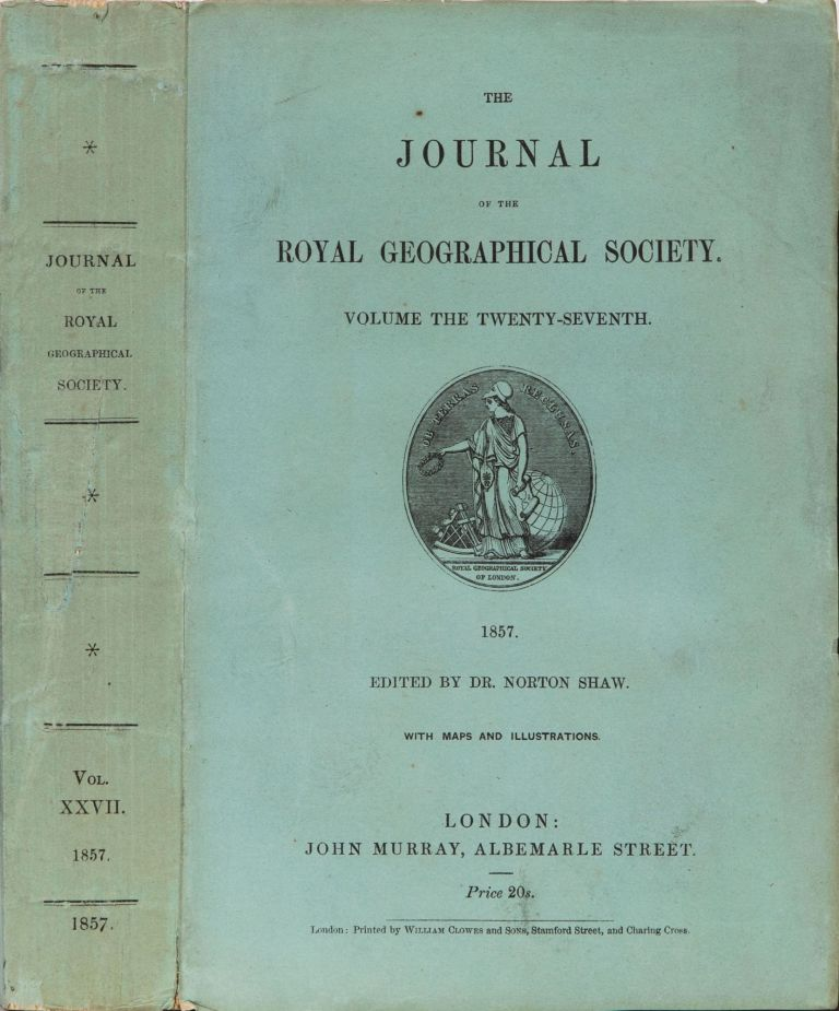 The Journal of the Royal Geographical Society of London. Dr. Norton Shaw, Royal Gepgraphical Society.