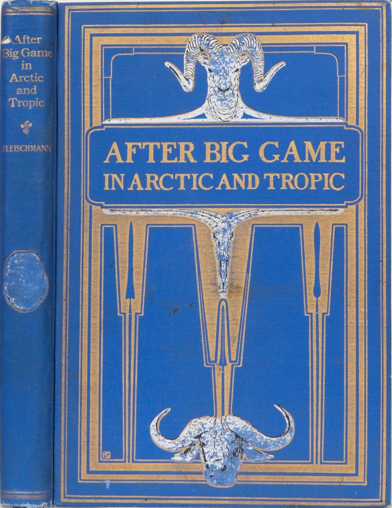After Big Game in Arctic and Tropic. Max Fleischmann.