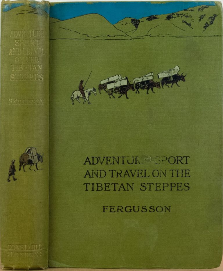 Adventure Sport and Travel on the Tibetan Steppes. W. Fergusson.