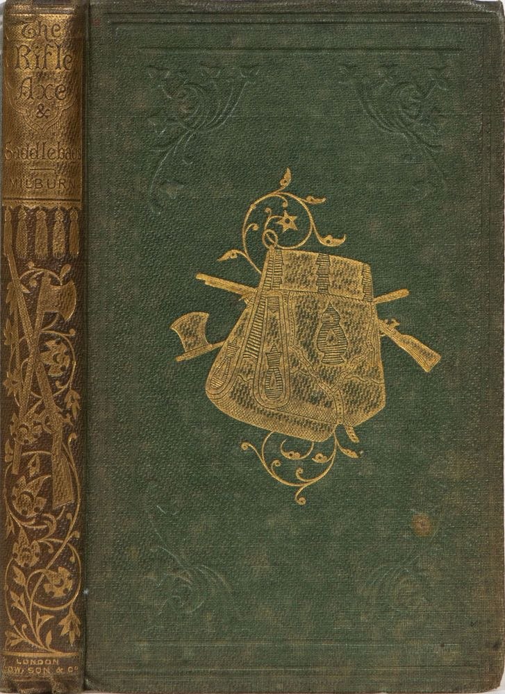The Rifle, Axe, and Saddle-bags and other lectures. W. Milburn.