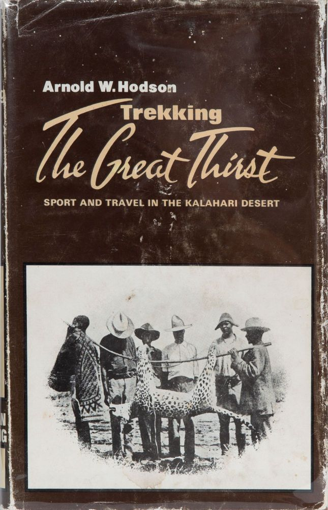 Trekking the Great Thirst. A. Hodson.