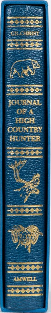 Journal of a High Country Hunter. D. Gilchrist.