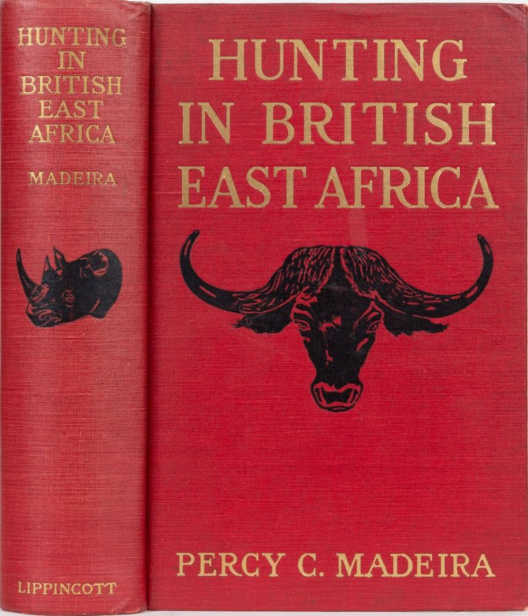 Hunting in British East Africa. Percy C. Madeira.