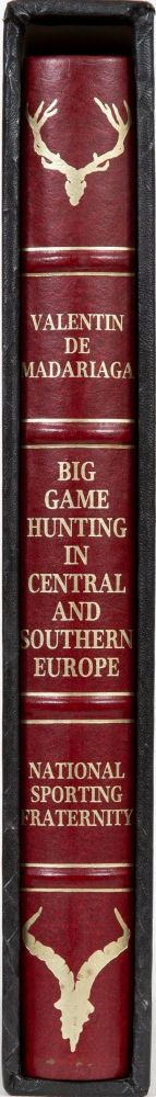 Big Game Hunting in Central and Southern Europe. Valentin de Madariaga.