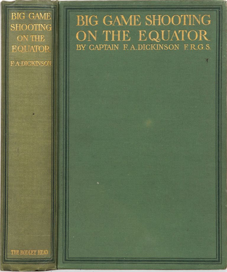 Big Game Shooting on the Equator. Capt F. A. Dickinson.