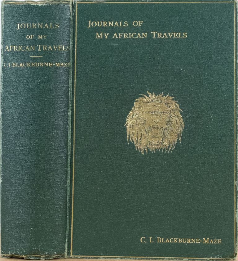 Journals of My African Travels. C. I. Blackburne-Maze.