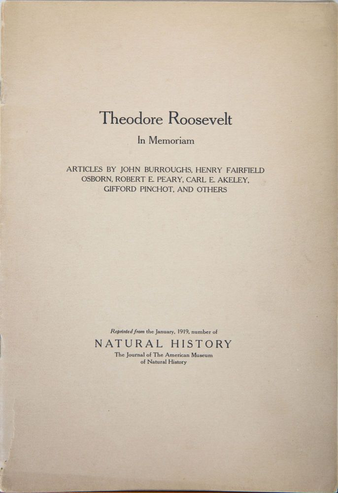 Theodore Roosevelt In Memoriam. Osborn Burroughs, Akeley, Peary.
