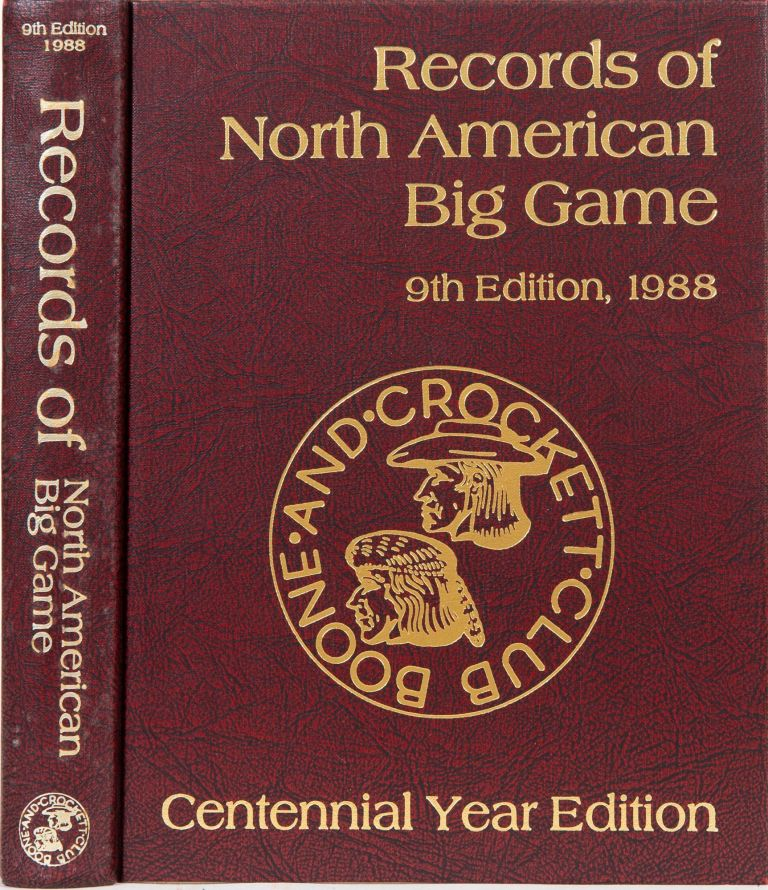 Records of North American Big Game 9th edition 1988. Boone, Crockett Club, W Nesbitt, J Reneau.