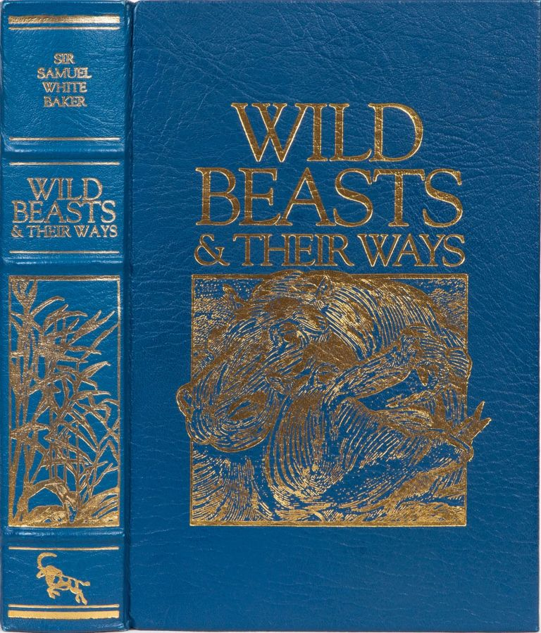 Wild Beasts and Their Ways. Samuel Baker.