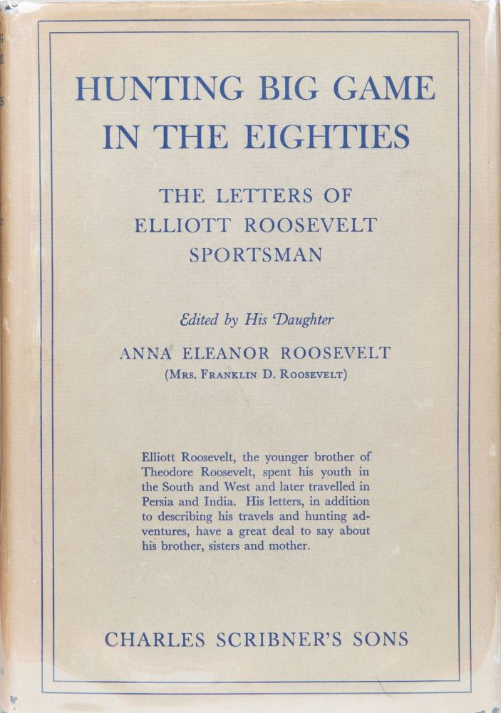 Hunting Big Game in the Eighties. Anna Eleanor Roosevelt.